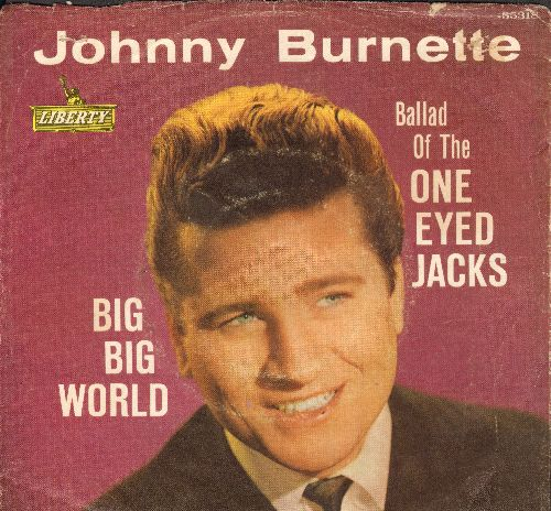 Burnette, Johnny - Big Big World/Ballad Of The One Eyed Jacks (with picture sleeve, wos) - EX8/EX8 - 45 rpm Records