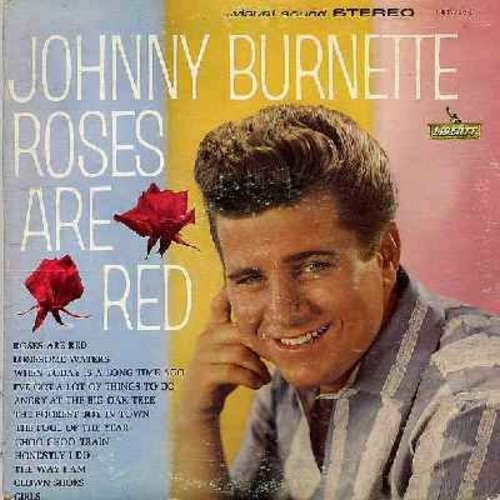 Burnette, Johnny - Roses Are Red: Clown Shoes, Girls, Angry At The Big Oak Tree, I've Got A Lot Of Things To Do, Honestly I Do (vinyl STEREO LP record) - EX8/VG6 - LP Records