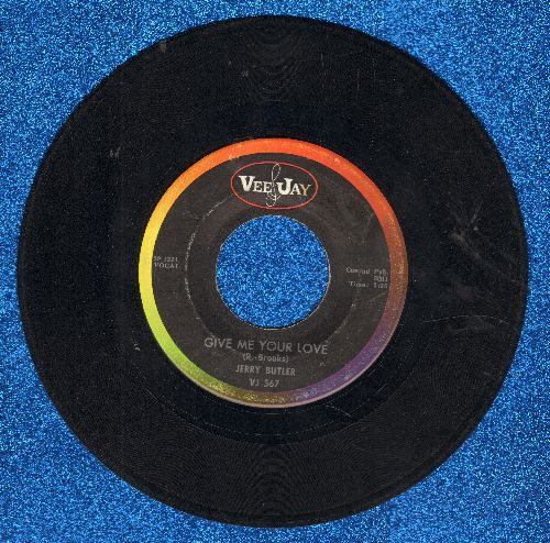 Butler, Jerry - Give Me Your Love/Need To Belong - VG6/ - 45 rpm Records