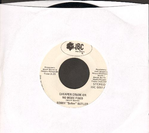 Butler, Bobby Sofine - Cheaper Crude Or No More Food/Bobby's (Nervous) Breakdown - NM9/ - 45 rpm Records