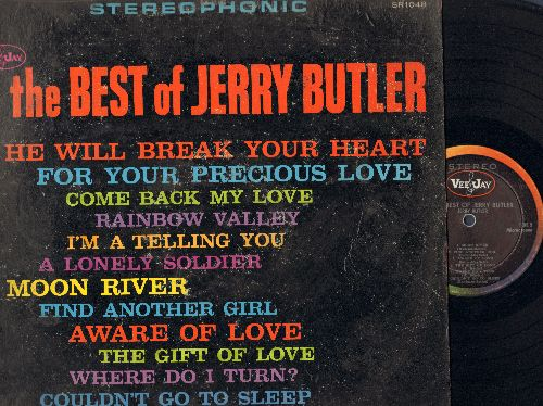 Butler, Jerry - The Best Of Jerry Butler: He Will Break Your Heart, For Your Precious Love, Moon River, The Gift Of Love, Rainbow Valley, Find Another Girl (vinyl STEREO LP record) - EX8/VG7 - LP Records