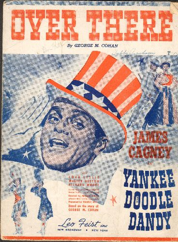 Over There - Over There - 1941 issue of George M. Cohan Classic - NICE cover art featuring Oscar Winner James Cagney! (This is SHEET MUSIC, not any other kind of media!) - VG7/ - Sheet Music