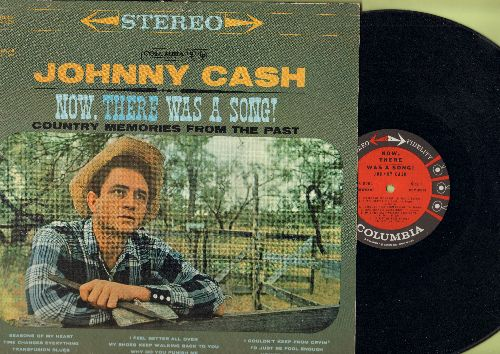 Cash, Johnny - Now, There was A Song! - Country memories From The Past: Seasons Of The Heart, I'd Just Be Fool Enough, Transfusion Blues (vinyl STEREO LP record) - NM9/EX8 - LP Records