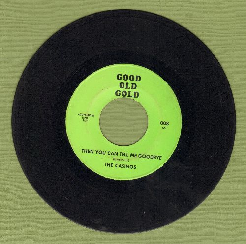Casinos - Then You Can Tell Me Goodbye/Memphis (by Lonnie Mac on flip-side) (re-issue) - EX8/ - 45 rpm Records