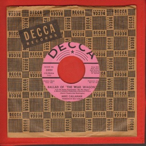 Callahan, Mike & Judy - Ballad Of -The War Wagon-/Barefoot In The Park (vocal versions of film themes) (DJ advance pressing with Decca company sleeve) - NM9/ - 45 rpm Records