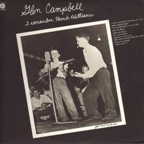 Campbell, Glen - I Remember Hank Williams: I Could Never Be Ashamed Of You, I Can't Help It, Half As Much, Your Cheatin' Heart, Wedding Bells (vinyl LP record) - NM9/NM9 - LP Records