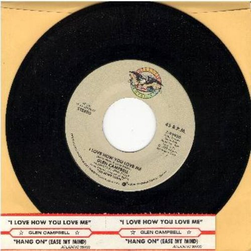 Campbell, Glen - I Love How You Love Me/Hang On Baby (with juke box label) - M10/ - 45 rpm Records