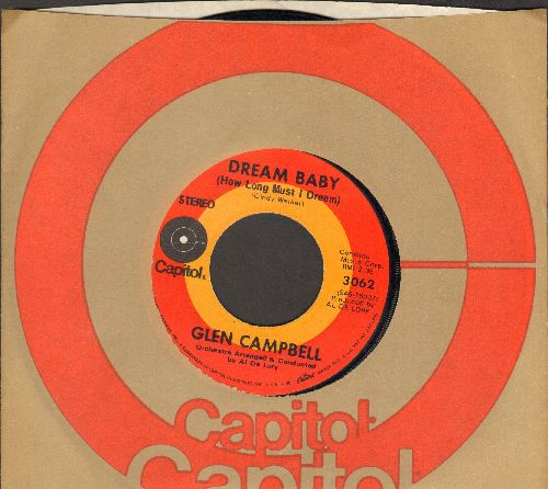 Campbell, Glen - Dream Baby (how Long Must I Dream)/Here And Now (with Capitol company sleeve) - EX8/ - 45 rpm Records