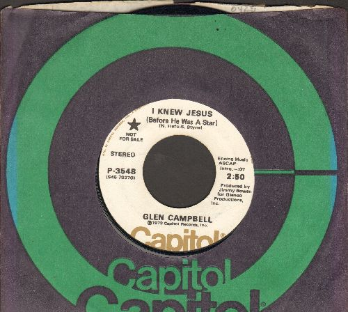 Campbell, Glen - I Knew Jesus (Before He Was A Star) (double-A-sided DJ advance pressing with Capitol company sleeve) - EX8/ - 45 rpm Records