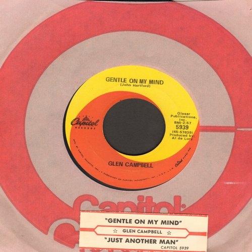 Campbell, Glen - Gentle On My Mind/Just Another Man (with juke box label and Capitol company sleeve) - EX8/ - 45 rpm Records