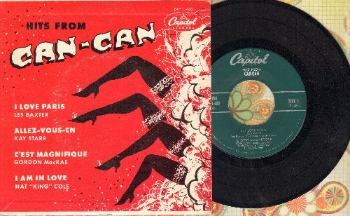 Baxter, Les, Kay Starr, Gordon MacRae, Nat King Cole - Hits From Can-Can: I Love Paris/I Am In Love/Allez-Vous-En/C'est Magnifique (vinyl EP record with picture cover) - NM9/EX8 - 45 rpm Records