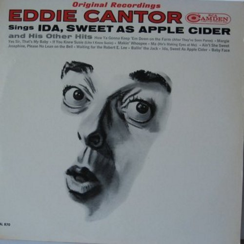 Cantor, Eddie - Eddie Cantor Sings: Yes Sir That's My Baby, If You Knew Susie, akin' Whoppee, Ain't She Sweet, Baby Face, Ida (vinyl LP record, re-issue of vintage recordings) - NM9/NM9 - LP Records