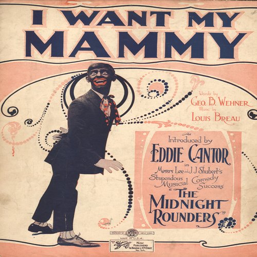 Cantor, Eddie - I Want My Mammy - RARE Vintage 1922 Sheet Music for one of Eddie Cantor's Signature Songs (suitable for framing!) - EX8/ - Sheet Music