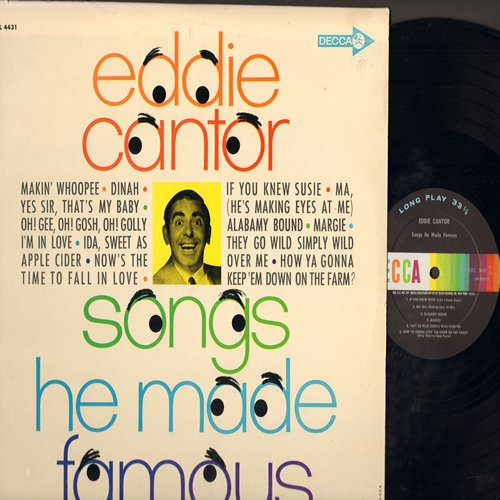 Cantor, Eddie - Songs He Made Famous: Makin' Whoopee, Dinah, If You Knew Susie, Ma (He's Making Eyes At Me), Yes Sir That's My Baby (vinyl MONO LP record, early 1960s issue of vintage recordings, NICE condition!) - NM9/NM9 - LP Records