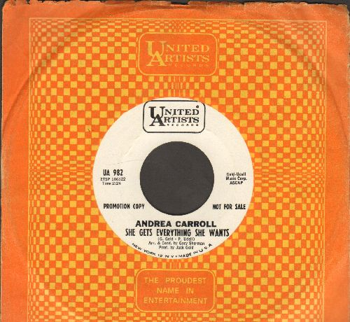 Carroll, Andrea - She Gets Everything She Wants/The World Isn't Big Enough (with vintage United Artists company sleeve) - NM9/ - 45 rpm Records