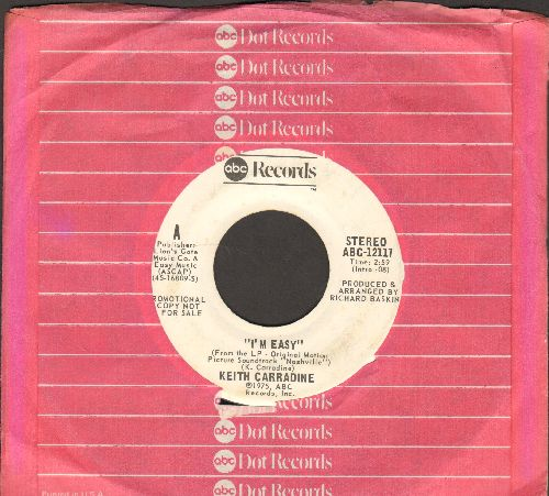 Carradine, Keith - I'm Easy (1975 OSCAR WINNER - BEST SONG) (double-A-sided DJ advance pressing) - EX8/ - 45 rpm Records