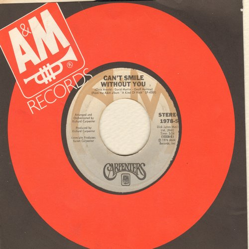 Carpenters - Can't Smile Without You/Calling Occupants Of Interplanetary Craft (with Original A&M company sleeve) - NM9/ - 45 rpm Records
