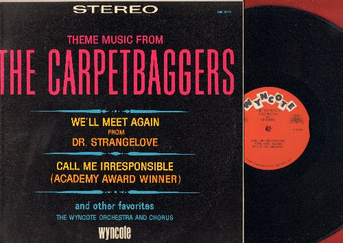 Wyncote Orchestra & Chorus - Theme Music From The Carpetbaggers: We'll Meet Again (From Dr. Strangelove), Call Me Irresponsible (vinyl STEREO LP record) - NM9/NM9 - LP Records