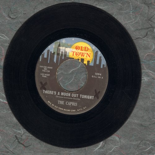 Capris - There's A Moon Out Tonight/Indian Girl (yellow moon, stars over town label) - VG7/ - 45 rpm Records