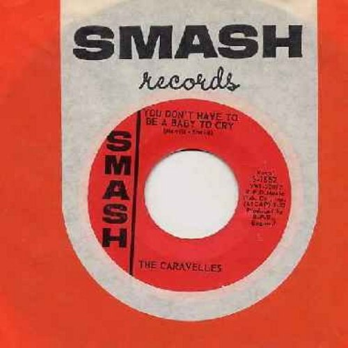 Caravelles - You Don't Have To Be A Baby To Cry/The Last One To Know (with vintage Smash company sleeve) - NM9/ - 45 rpm Records