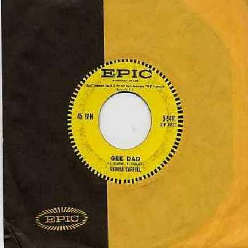 Carroll, Andrea - Gee Dad/The Charm On My Arm (with vintage Epic company sleeve) - VG7/ - 45 rpm Records