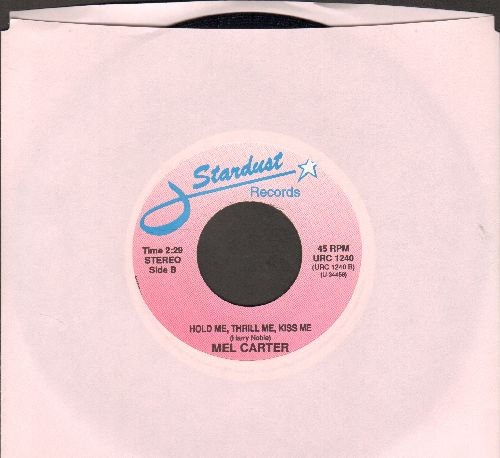 Carter, Mel - Hold Me, Thrill Me/Daddy Don't You Walk So Fast (by Wayne Newton company sleeve) (re-issue) - NM9/ - 45 rpm Records