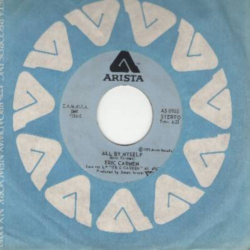 Carmen, Eric - All By Myself/Everything - EX8/ - 45 rpm Records