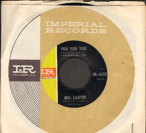 Carter, Mel - You You You/If You Lose Her (MINT condition with Imperial company sleeve) - M10/ - 45 rpm Records