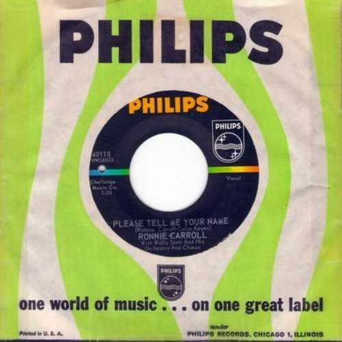 Carroll, Ronnie - Please Tell Me Your Name/Say Wonderful Things (with vintage Philips company sleeve) (bb) - EX8/ - 45 rpm Records