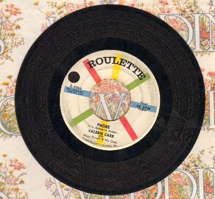 Carr, Valerie - Padre/When The Boys Talk About The Girls (with Roulette company sleeve) - NM9/ - 45 rpm Records