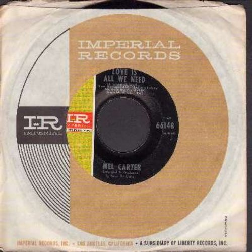 Carter, Mel - Love Is All We Need/I Wish I Didn't Love You So (with vintage Imperial company sleeve) - EX8/ - 45 rpm Records