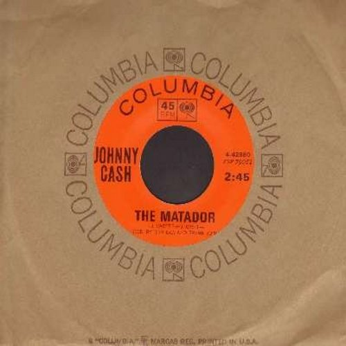 Cash, Johnny - The Matador/Still In Town (with Columbia company sleeve) - VG7/ - 45 rpm Records