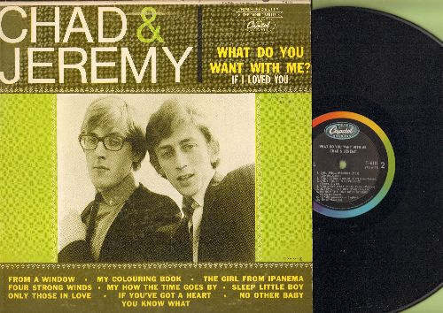 Chad & Jeremy - What Do You Want With Me?: If I Loved You, My Coloring Book, The Girl From Ipanema, If You've Got A Heart (vinyl MONO LP record) - EX8/VG7 - LP Records