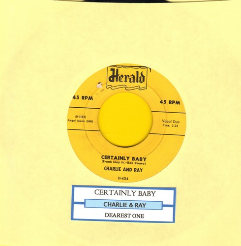 Charlie & Ray - Certainly Baby/Dearest One (yellow label, scripted logo) - EX8/ - 45 rpm Records