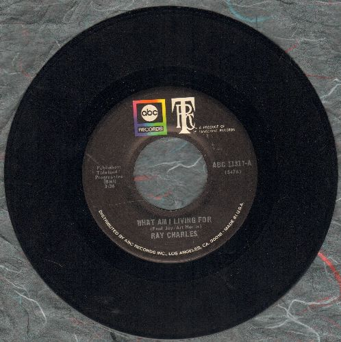 Charles, Ray - What Am I Living For (If Not For You)/Tired Of My Tears  - EX8/ - 45 rpm Records