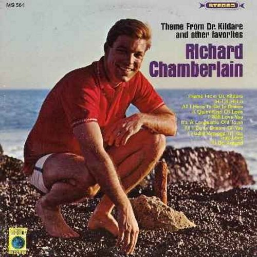 Chamberlain, Richard - Theme From Dr. Kildare and other Favorites: Hi Lili Hi Lo, All I Have To Do Is Dream, I Will Love You, True Love, All I Do Is Dream Of You (vinyl STEREO LP record) - NM9/EX8 - LP Records
