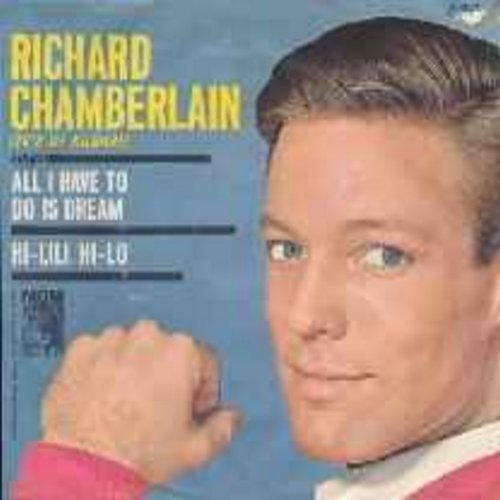 Chamberlain, Richard - All I Have To Do Is Dream/Hi-Lili, Hi-Lo (with picture sleeve) - EX8/VG6 - 45 rpm Records