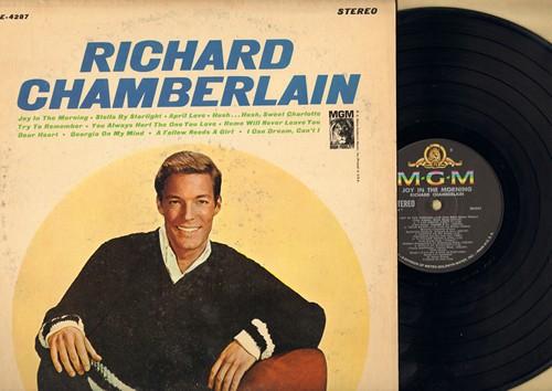 Chamberlain, Richard - Joy In The Morning: April Love, Hush…Hush Sweet Charlotte, Georgia On My Mind, Rome Will Never Leave You (vinyl STEREO LP record) - NM9/EX8 - LP Records