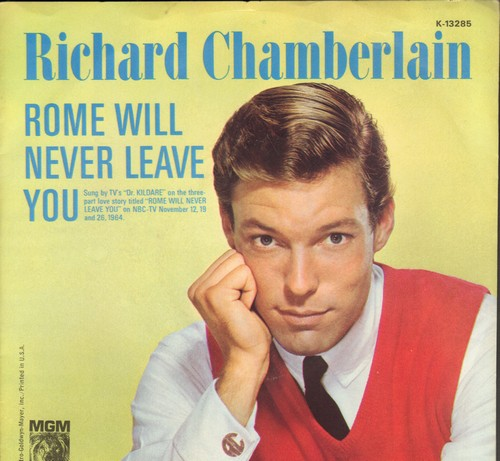 Chamberlain, Richard - Rome Will Never Leave You/You Always Hurt The One You Love (with picture sleeve, MINT condition!) - M10/M10 - 45 rpm Records