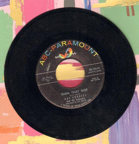 Charles, Ray - Them That Got/I Wonder - EX8/ - 45 rpm Records