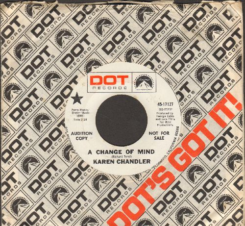 Chandler, Karen - A Change Of Mind/Let Go! (DJ advance pressing with Dot company sleeve) - NM9/ - 45 rpm Records
