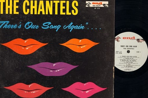 Chantels - There's Our Song Again: Never Let Go, Believe Me (My Angel), C'est Si Bon, Ific, My Darlin, I'm The Girl, I, My Memories Of You, I'll Walk Alone, I'm Confessin', Goodbye To Love (vinyl MONO LP record) - NM9/EX8 - LP Records
