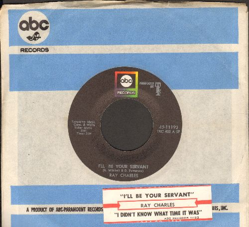 Charles, Ray - I'll Be Your Servent/I Didn't Know What Time It Was (with ABC company sleeve and juke box label) - EX8/ - 45 rpm Records