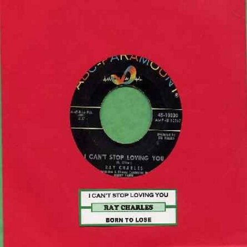 Charles, Ray - I Can't Stop Loving You/Born To Lose (with juke box label) - EX8/ - 45 rpm Records