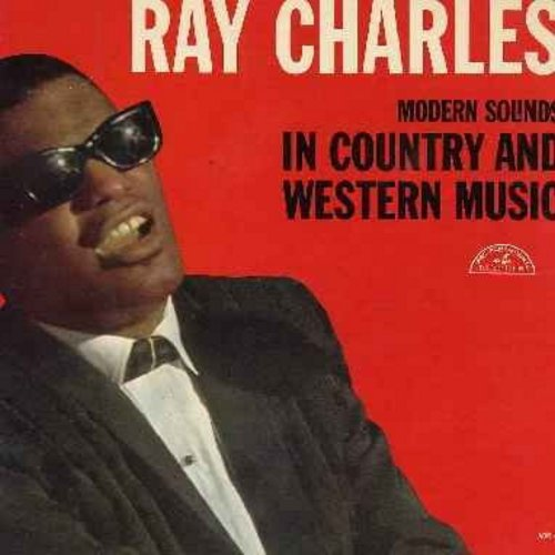 Charles, Ray - Modern Sounds In Country And Western Music: I Can't Stop Loving You, Bye Bye Love, Half As Much, Hey Good Lookin', Born To Lose (vinyl MONO LP record) - VG6/VG6 - LP Records