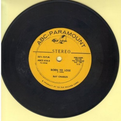 Charles, Ray - Born To Lose/Just A Little Lovin' (RARE 7 inch 33 rpm STEREO issue, small spindle hole) - EX8/ - 45 rpm Records