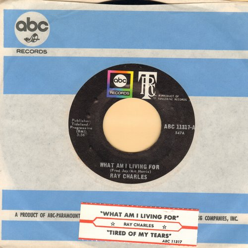 Charles, Ray - What Am I Living For (If Not For You)/Tired Of My Tears (with ABC company sleeve and juke box label) - EX8/ - 45 rpm Records