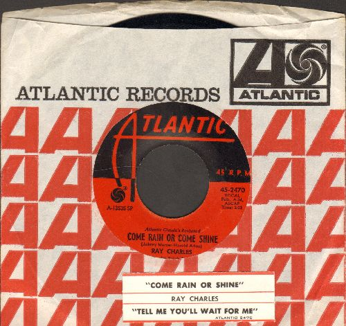 Charles, Ray - Come Rain Or Come Shine/Tell Me You'll Wait For Me (MINT condition with Atlantic company sleeve and juke box label) - M10/ - 45 rpm Records