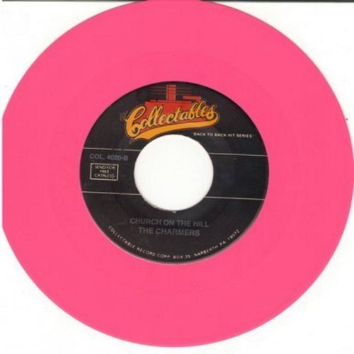 Charmers - I Was Wrong/Church On The Hill (bubblegum vinyl re-issue) - M10/ - 45 rpm Records