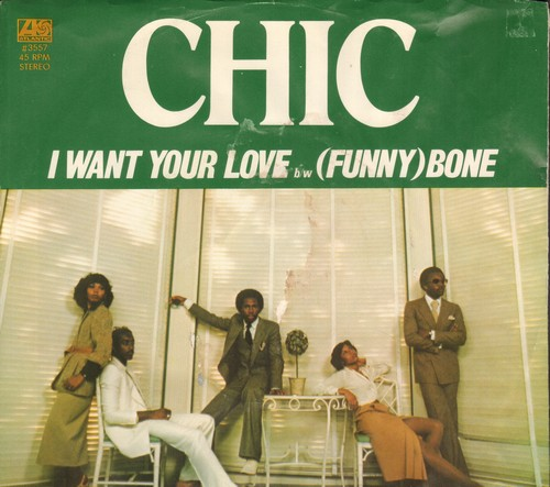 Chic - I Want Your Love/(Funny) Bone (with picture sleeve) - NM9/VG7 - 45 rpm Records